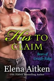 His to Claim - A BBW Paranormal Shifter Romance ebook by Elena Aitken