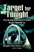 Target for Tonight ebook by D Braithwaite (Squadron Leader DFC)
