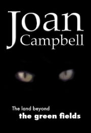 The Land Beyond the Green Fields ebook by Joan Campbell
