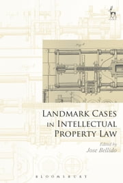 Landmark Cases in Intellectual Property Law ebook by Jose Bellido