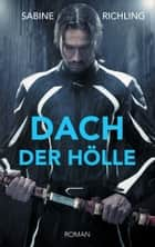 Dach der Hölle ebook by Sabine Richling