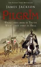 Pilgrim ebook by James Jackson