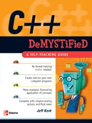 C++ Demystified ebook by Kent, Jeff