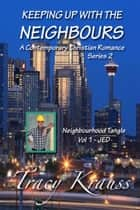 Neighbourhood Tangle - Volume 1 - JED - A Contemporary Christian Romance ebook by Tracy Krauss