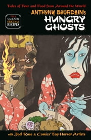 Anthony Bourdain's Hungry Ghosts ebook by Anthony Bourdain, Joel Rose, Alberto Ponticelli,...