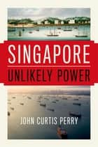 Singapore ebook by John Curtis Perry