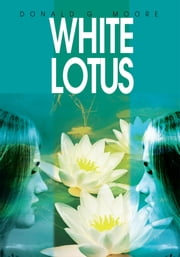 White Lotus ebook by Donald G. Moore