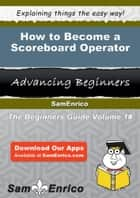 How to Become a Scoreboard Operator ebook by Doria Tremblay