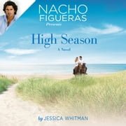 Nacho Figueras Presents: High Season audiobook by Jessica Whitman