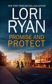 Promise and Protect (book 2) ebook by Lori Ryan
