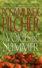 Voices In Summer ebook by Rosamunde Pilcher