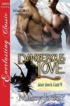 Dangerous Love ebook by Marcy Jacks