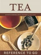 Tea: Reference to Go ebook by Sara Perry