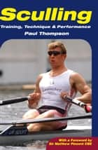 Sculling - Training, Technique and Performance ebook by Paul Thompson