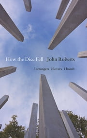 How the Dice Fell ebook by John Roberts
