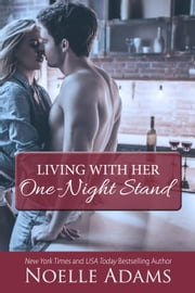 Living with Her One-Night Stand - The Loft, #1 ebook by Noelle Adams