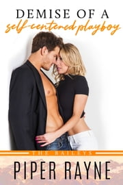 Demise of a Self-Centered Playboy ebook by Piper Rayne