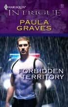 Forbidden Territory ebook by Paula Graves