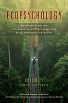 Ecopsychology: Advances from the Intersection of Psychology and Environmental Protection [2 volumes] - Advances from the Intersection of Psychology and Environmental Protection ebook by Darlyne G. Nemeth, Robert B Hamilton, Judy Kuriansky