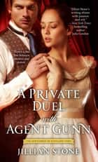 A Private Duel with Agent Gunn ebook by Jillian Stone