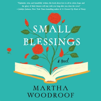 Small Blessings - A Novel audiobook by Martha Woodroof