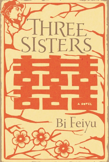 Three Sisters ebook by Bi Feiyu