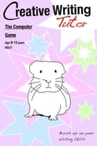 The Computer Game - Brush Up on Your Writing Skills ebook by Sally Jones