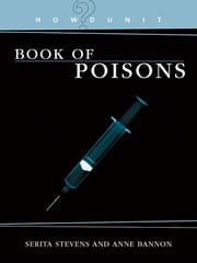 HowDunit - The Book of Poisons ebook by Serita Stevens,Anne Bannon