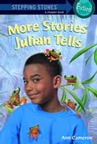More Stories Julian Tells ebook by Ann Cameron,Ann Strugnell