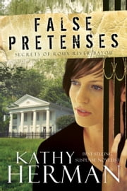 False Pretenses: A Novel - A Novel ebook by Kathy Herman
