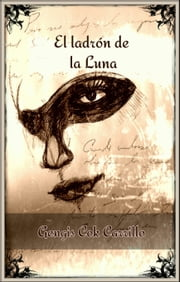 El Ladron de la Luna ebook by Gengis Cok Carrillo