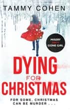 Dying for Christmas ebook by Tammy Cohen