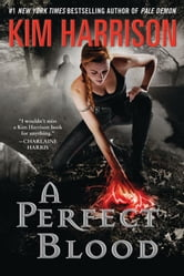 A Perfect Blood ebook by Kim Harrison