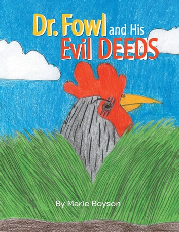 DR. FOWL AND HIS EVIL DEEDS ebook by Marie Boyson