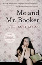 Me and Mr. Booker ebook by Cory Taylor