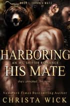 Harboring His Mate - Taron's Mate ebook by Christa Wick, C.M. Wick