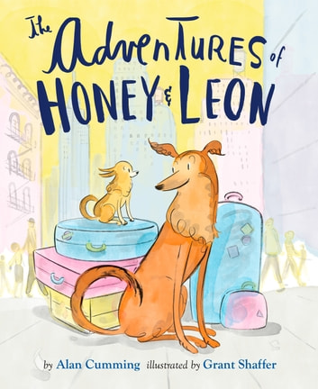 The Adventures of Honey & Leon eBook by Alan Cumming