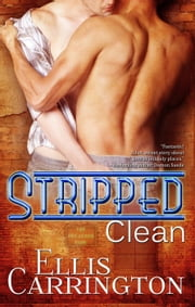 Stripped Clean - The Escapade, #1 ebook by Ellis Carrington