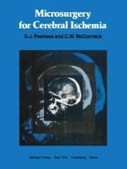 Microsurgery for Cerebral Ischemia ebook by S.J. Peerless,C.W. McCormick