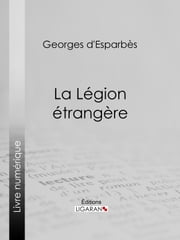 La Légion étrangère ebook by Kobo.Web.Store.Products.Fields.ContributorFieldViewModel