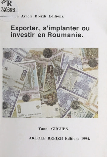 Exporter, s'implanter ou investir en Roumanie ebook by Yann Guguen