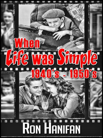 When Life was Simple 1940's: 1950's ebook by R H