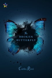 The Broken Butterfly ebook by Caitlin Ricci