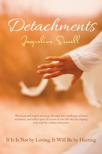 Detachments - If It Is Not by Loving, It Will Be by Hurting ebook by Jacqueline Sewell