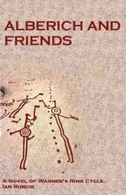 Alberich and Friends ebook by Ian Runcie