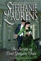 The Secrets of Lord Grayson Child ebook by Stephanie Laurens