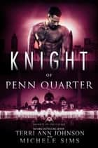 Knight of Penn Quarter ebook by