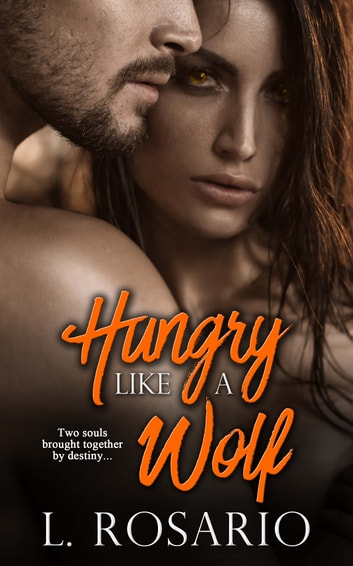 Hungry Like a Wolf ebook by L. Rosario