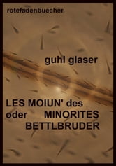 LES MOIUN' des MINORITES - BETTLBRUDER ebook by Guhl Glaser