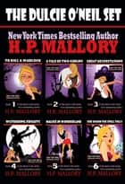 The Dulcie O'Neil Boxed Set ebook by HP Mallory